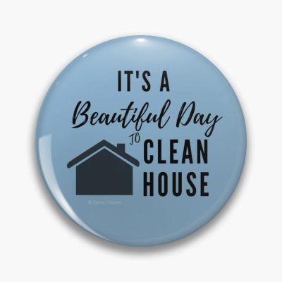 Beautiful Day to Clean House, Savvy Cleaner Funny Cleaner Gifts, Button