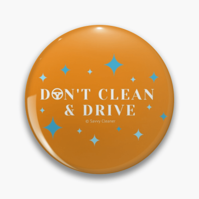 Don't Clean and Drive, Savvy Cleaner Funny Cleaning Gifts, Buttons