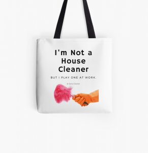 I'm Not a House Cleaner, Savvy Cleaner, Funny Cleaning Gifts, All Over Print Tote Bag