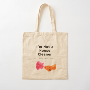 I'm Not a House Cleaner, Savvy Cleaner, Funny Cleaning Gifts, Cotton Tote Bag