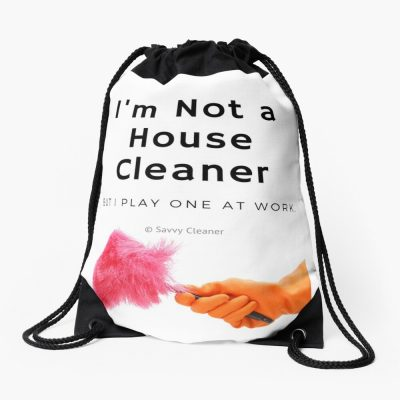 I'm not a House Cleaner, Savvy Cleaner, Funny Cleaning Gifts, Drawstring bag