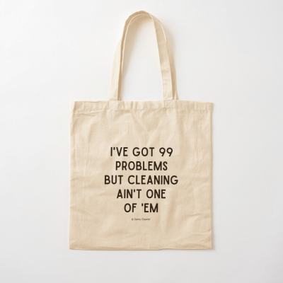 99 Problems Savvy Cleaner Funny Cleaning Gifts, Cleaning Cotton Tote Bag