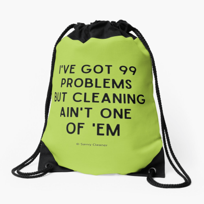 99 Problems Savvy Cleaner Funny Cleaning Gifts, Cleaning Drawstring Bag