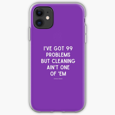 99 Problems Savvy Cleaner Funny Cleaning Gifts, Cleaning Iphone Case