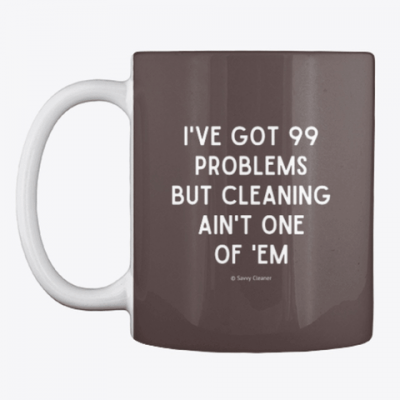 99 Problems Savvy Cleaner Funny Cleaning Gifts, Cleaning Mug