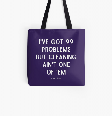 99 Problems Savvy Cleaner Funny Cleaning Gifts, Cleaning Tote Bag