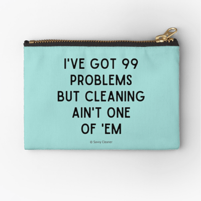 99 Problems Savvy Cleaner Funny Cleaning Gifts, Cleaning Zipper Bag