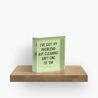 99 Problems, Savvy Cleaner Funny Cleaning Gifts, Collectible Cleaning Cubes