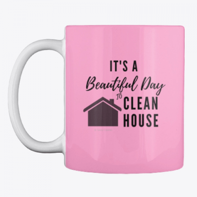 Beautiful Day to Clean House, Savvy Cleaner Funny Cleaner Gifts, Cleaning Mug