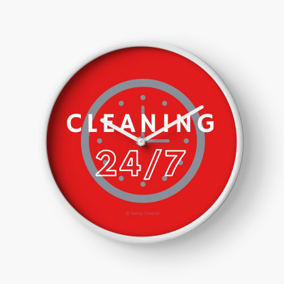 Cleaning 24-7, Savvy Cleaner Funnny Cleaning Gifts, Cleaning Clock