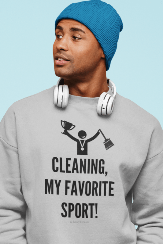 Cleaning My Favorite Sport, Savvy Cleaner Funny Cleaning Shirts, Classic Crewneck Sweatshirt