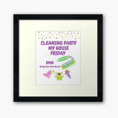 Cleaning Party, Savvy Cleaner Funny Cleaning Gifts, Cleaning framed Art print