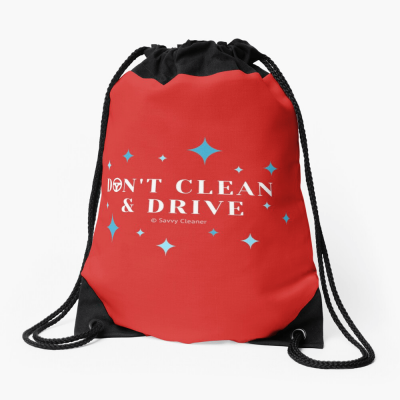Don't Clean & Drive, Savvy Cleaner Funny Cleaning Gifts, Cleaning Drawstring Bag