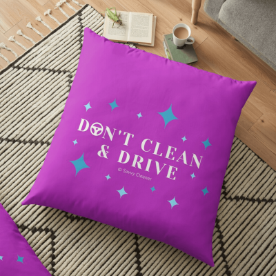 Don't Clean & Drive, Savvy Cleaner Funny Cleaning Gifts, Cleaning Pillow