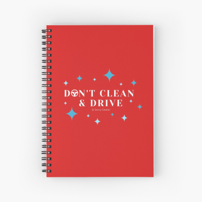 Don't Clean & Drive, Savvy Cleaner Funny Cleaning Gifts, Cleaning Spiral Notebook