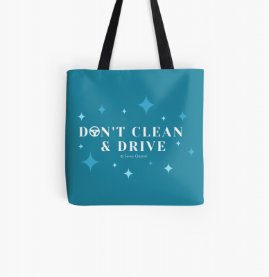 Don't Clean & Drive, Savvy Cleaner Funny Cleaning Gifts, Cleaning Tote Bag