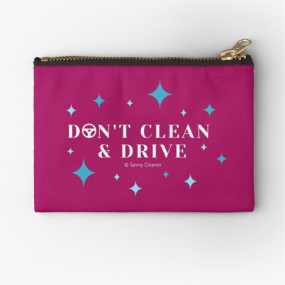 Don't Clean & Drive, Savvy Cleaner Funny Cleaning Gifts, Cleaning Zipper Bag