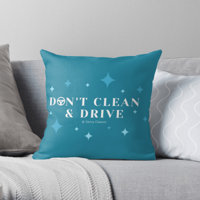 Don't clean and Drive, Savvy Cleaner, Funny cleaning gifts, cleaning pillow