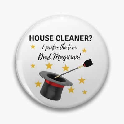 Dust Magician, Savvy Cleaner Funny Cleaning Gifts, Buttons