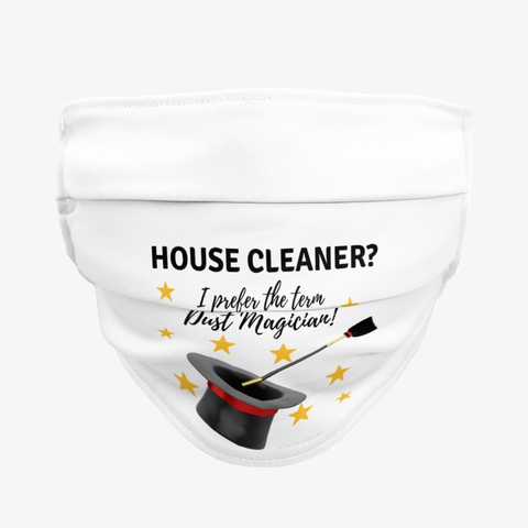 Dust Magician, Savvy Cleaner Funny Cleaning Gifts, Cleaning Cloth Mask
