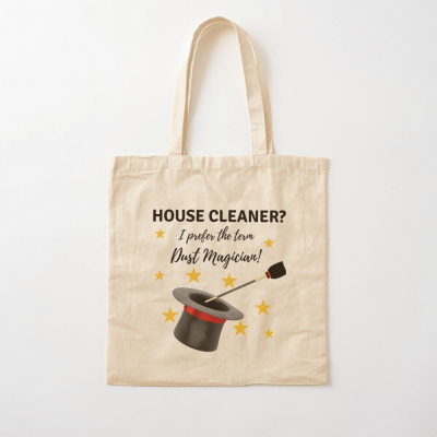 Dust Magician, Savvy Cleaner Funny Cleaning Gifts, Cotton Tote Bag