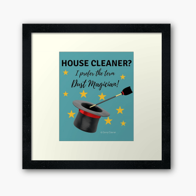 Dust Magician, Savvy Cleaner Funny Cleaning Gifts, Framed Art Print