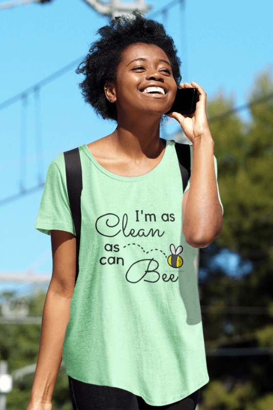 I Am As Clean As Can Be, Savvy Cleaner Funny Cleaning Shirts, Women's Slouchy T-Shirt