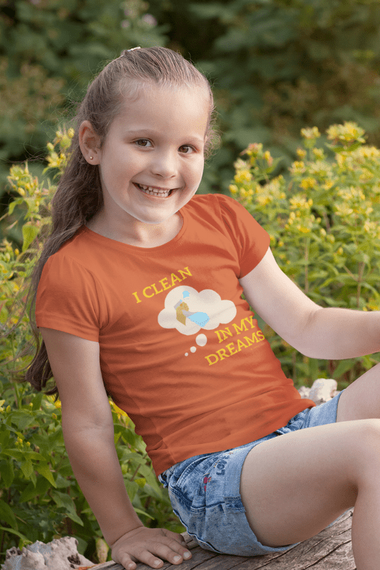 I Clean In My Dreams, Savvy Cleanner Funny Cleaning Shirts, Kids Premium T-Shirt