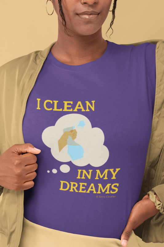 I Clean In My Dreams, Savvy Cleanner Funny Cleaning Shirts, Women's Comfort T-Shirt