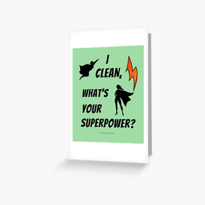 I Clean, What's your Superpower, Savvy Cleaner Funny Cleaning Gifts, Cleaning Greeting Card