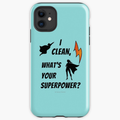 I Clean, What's your Superpower, Savvy Cleaner Funny Cleaning Gifts, Cleaning Iphone Case