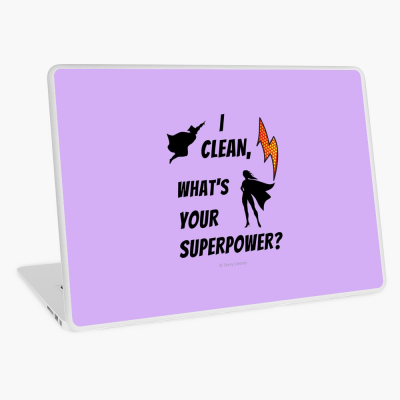 I Clean, What's your Superpower, Savvy Cleaner Funny Cleaning Gifts, Cleaning Laptop Skin