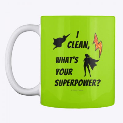 I Clean, What's your Superpower, Savvy Cleaner Funny Cleaning Gifts, Cleaning Mug