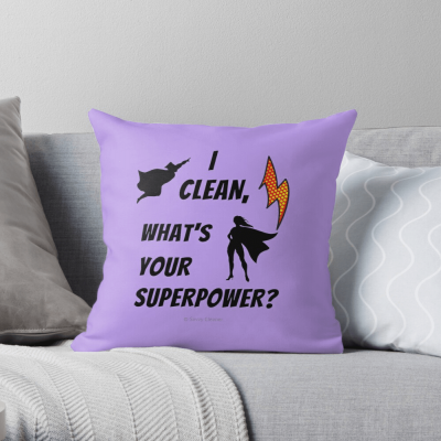 I Clean, What's your Superpower, Savvy Cleaner Funny Cleaning Gifts, Cleaning Pillow