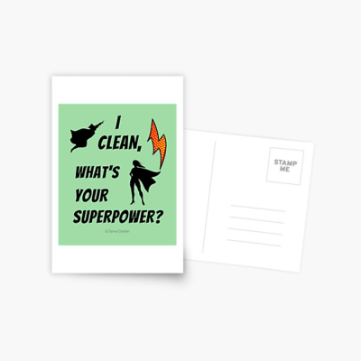 I Clean, What's your Superpower, Savvy Cleaner Funny Cleaning Gifts, Cleaning Postcard