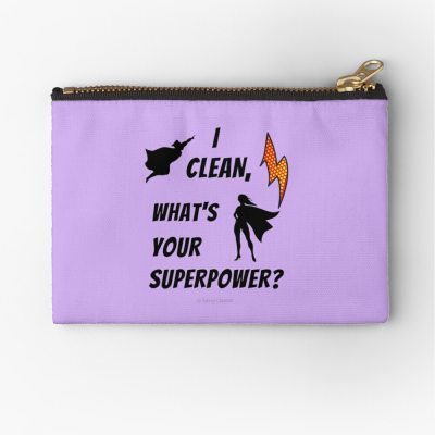 I Clean, What's your Superpower, Savvy Cleaner Funny Cleaning Gifts, Cleaning Zipper Bag