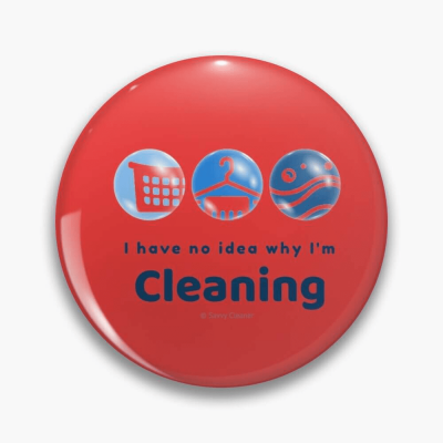 I have no idea why, Savvy Cleaner, Funny Cleaning Gifts, Cleaning Button