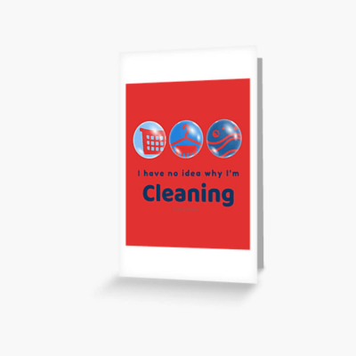 I have no idea why, Savvy Cleaner, Funny Cleaning Gifts, Cleaning Greeting Card