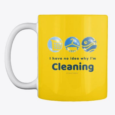 I have no idea why, Savvy Cleaner, Funny Cleaning Gifts, Cleaning Mug