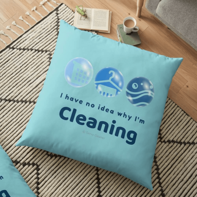I have no idea why, Savvy Cleaner, Funny Cleaning Gifts, Cleaning Pillow