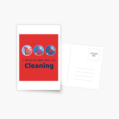 I have no idea why, Savvy Cleaner, Funny Cleaning Gifts, Cleaning Post Card
