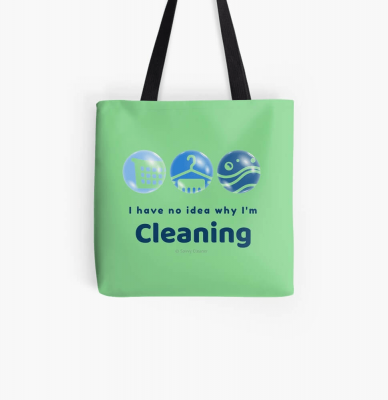 I have no idea why, Savvy Cleaner, Funny Cleaning Gifts, Cleaning Print Bag