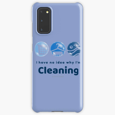 I have no idea why, Savvy Cleaner, Funny Cleaning Gifts, Cleaning Samsung Galaxy Phone case