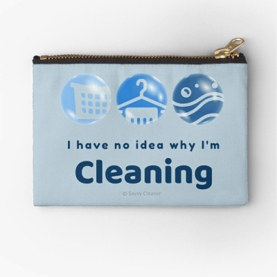 I have no idea why, Savvy Cleaner, Funny Cleaning Gifts, Cleaning Zipper Bag