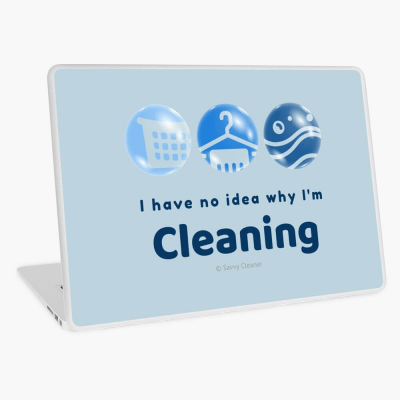 I have no idea why, Savvy Cleaner, Funny Cleaning Gifts, Cleaning. Laptop Skin