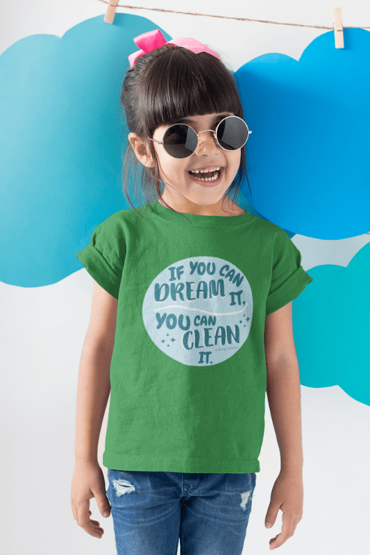 If You Dream It, Savvy Cleaner Funny Cleaning Shirts, Kids Premium T-Shirt