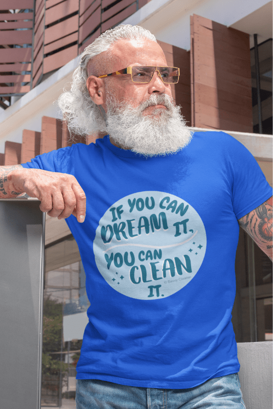 If You Dream It, Savvy Cleaner Funny Cleaning Shirts, Premium T-Shirt