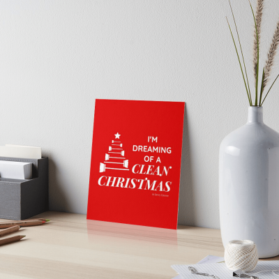 I'm Dreaming of a Clean Christmas, Savvy Cleaner Funny Cleaning Gifts, Board Print