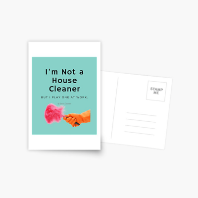 I'm Not a House Cleaner, Savvy Cleaner, Funny Cleaning Gifts, Cleaning Postcard