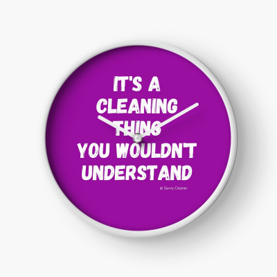 It's a Cleaning Thing, Savvy Cleaner, Funny Cleaning Gifts, Cleaning Collectible Clock